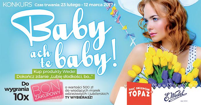 Konkurs Wedel w Topaz – baby, ach te baby