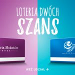Loteria Dwóch Szans – Galeria Mokotów i Arkadia