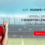 Konkurs Huawei – wygraj spotkanie z Robertem Lewandowskim