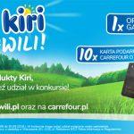 Konkurs wygraj z Kiri w jednej chwili w Carrefour
