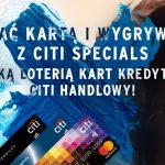 Loteria Citi Handlowy z kartą Citi Specials