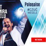 Konkurs Polonaise – wygraj koncert Sławomira na weselu